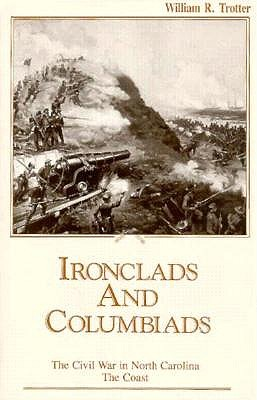 Ironclads and Columbiads By Trotter, William R.